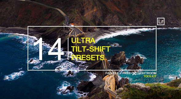 14 Ultra Tilt-Shift Ligtroom Presets